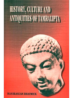 History, Culture And Antiquities Of Tamralipta