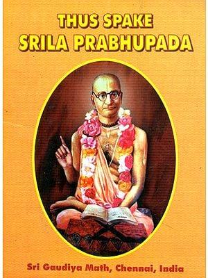 Thus Spake- Srila Prabhupada