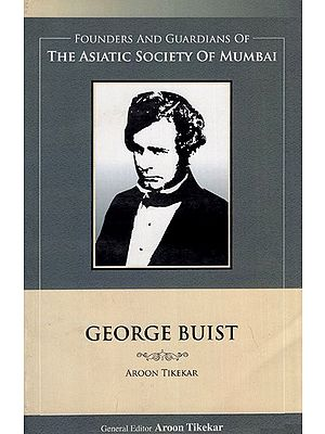 Grorge Buist (Founders and Guardians of The Asiatic Society of Mumbai)