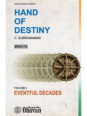 Hand of Destiny- Memoirs (Vol-III)
