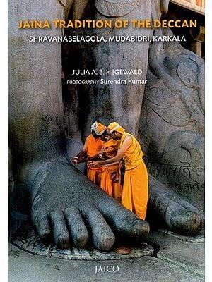 Jaina Tradition of The Deccan- Shravanabelagola, Mudabidri, Karkala