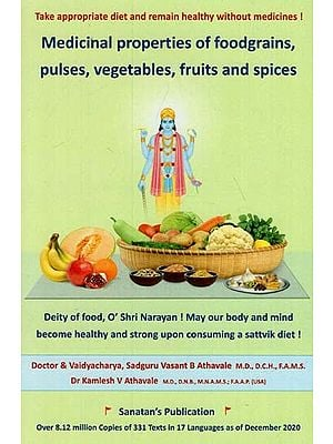 Medicinal Properties of Foodgrains, Pulses, Vegetables, Fruits and Spices