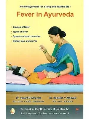 Ayurvedic Remedies on Fever (Including Appropriate Diet & Regimen)