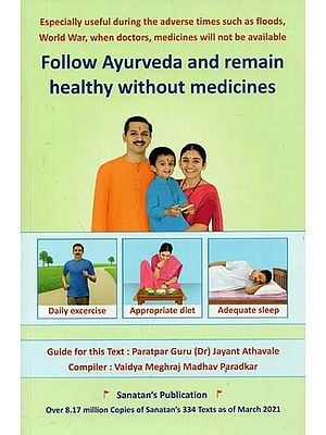 Follow Ayurveda and Remain Healthy Without Medicines