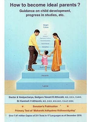 How to Become Ideal Parents ? (Guidance on Child Development, Progress in Studies, etc.)
