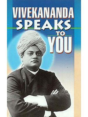 Vivekananda Speaks to You