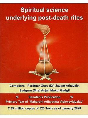 Spiritual Science Unerlying Post-Death Rites
