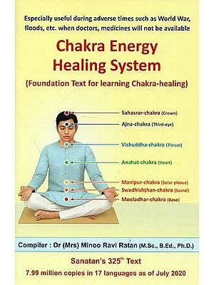 Chakra Energy Healing System (Foundation Text for Learning Chakra-Healing)