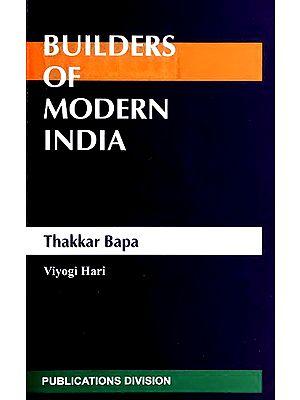 Builders Of Modern India (Thakar Bappa)