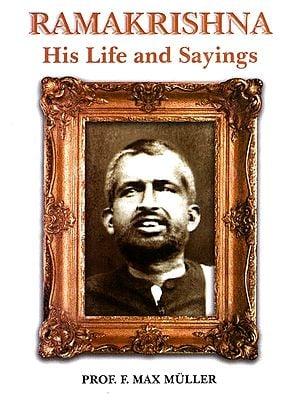 Ramakrishna- His Life And Sayings