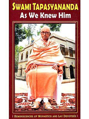 Swami Tapasyananda- As We Knew Him