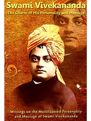 Swami Vivekananda- The Charm of His Personality and Message