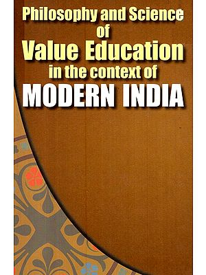 Philisophy and Science of Value Education in the context of Modern India
