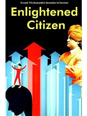 Swami Vivekananda's Formulas To Become -Enlightened Citizen