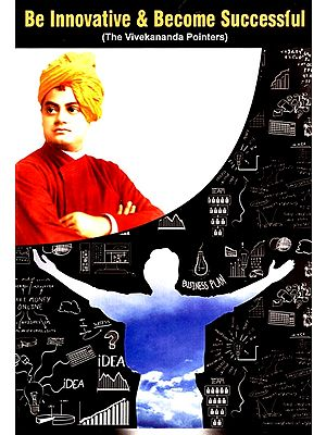 Be Innovative and Become Successful (The Vivekananda Pointers)
