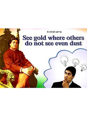 A Mindset To See Gold Where Others Do Not Se Even Dust