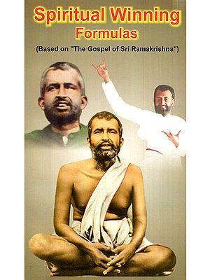 "Spiritual Winning Formulas (Based On ""The Gospel Of Sri Ramakrishna"")"