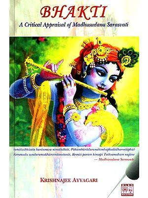 Bhakti- A Critical Appraisal Of Madhusudana Sarasvati