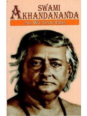 Swami Akhandananda (As WE Saw Him)
