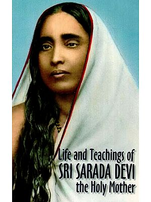 Sri Sarada Devi (Life and Teachings of the Holy Mother)