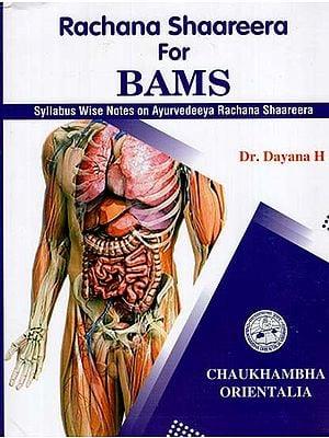 Rachana Shaareera For BAMS (Syllabus Wise Notes on Ayurvedeeya Rachana Shaareera)