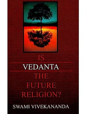 Vedanta (Is The Future Religion)