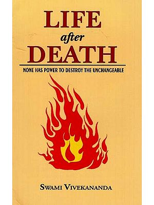 Life After Death (None Has Power to Destroy the Unchangeable)