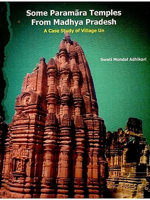 Some Paramara Temples From Madhya Pradesh (A Case Study of Village Un)