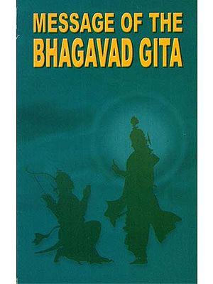 Message of The- Bhagavad Gita