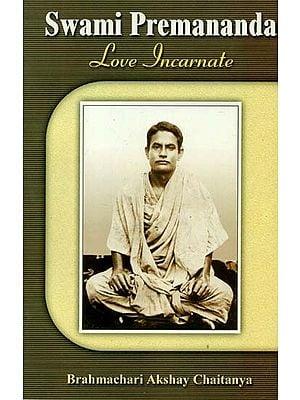 Swami Premananda (Love Incarnate)