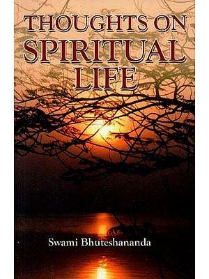 Thoughts On Spiritual Life