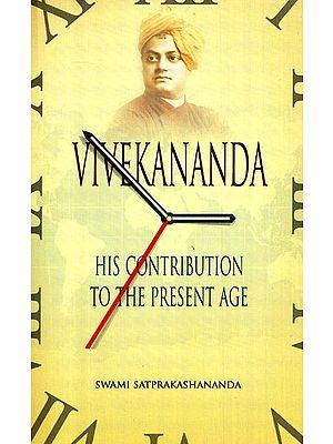 Vivekananda (His Contribution To The Present Age)