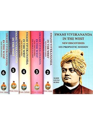 Swami Vivekananda In The West- New Discoveries His Prophetic Mission (Set Of 6 Volume)