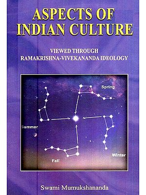 Aspects Of Indian Culture (Viewed Through Ramakrishna Vivekananda Ideology)