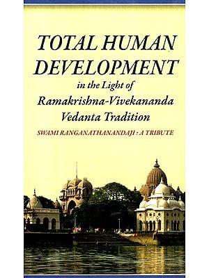 Total Human Development (In The Light Of Ramakrishna- Vivekananda Vedanta Tradition)