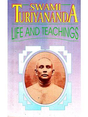 Swami Turiyananda- Life And Teachings