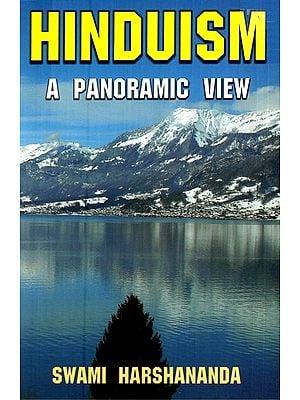 Hinduism- A Panoramic View