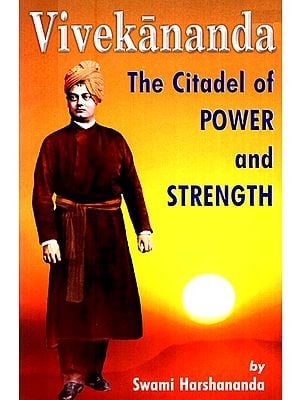 Vivekananda- The Citadel Of Power and Strength