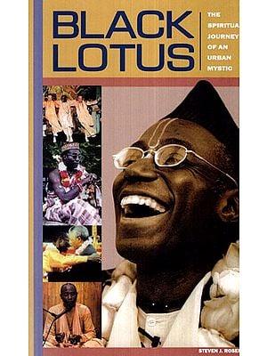 Black Lotus (The Spiritual Journey of an Urban Mystic)