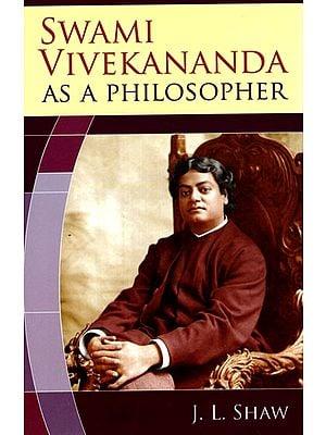 Swami Vivekananda as a Philosopher