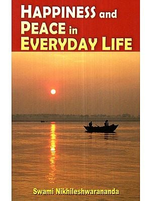 Happiness and Peace in Everyday Life