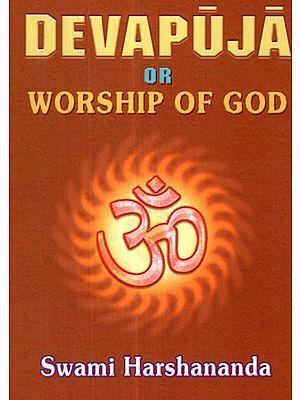 Devapuja or Worship of God