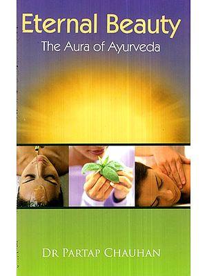 Eternal Beauty (The Aura of Ayurveda)