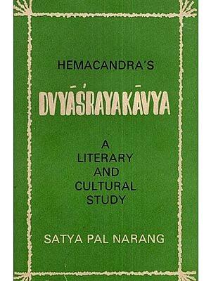Hemachandra's Dvyasrayakavya A Literary and Cultural Study (An Old and Rare Book)