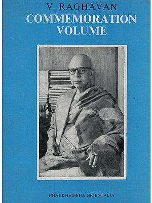 V. Raghavan Commemoration Volume
