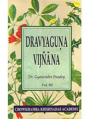 Dravyaguna Vijnana (Vol-III)