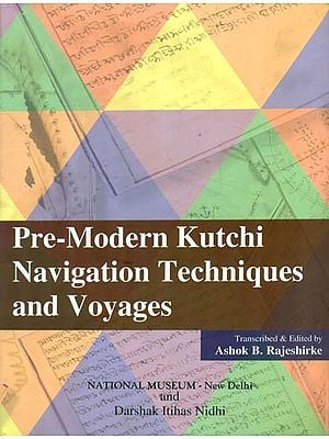 Pre-Modern Kutchi Navigation Techniques and Voyages