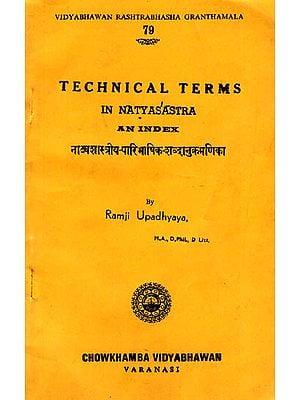 नाट्यशास्त्रीय-पारिभाषिक-शब्दानुक्रमणिका: Technical Terms in Natyasastra (An Index)