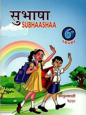 सुभाषा - Subhasha (A Graded Sanskrit Text Book for Sixth Level)