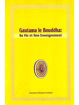 Gautama the Buddha: His Life and Teaching (French)